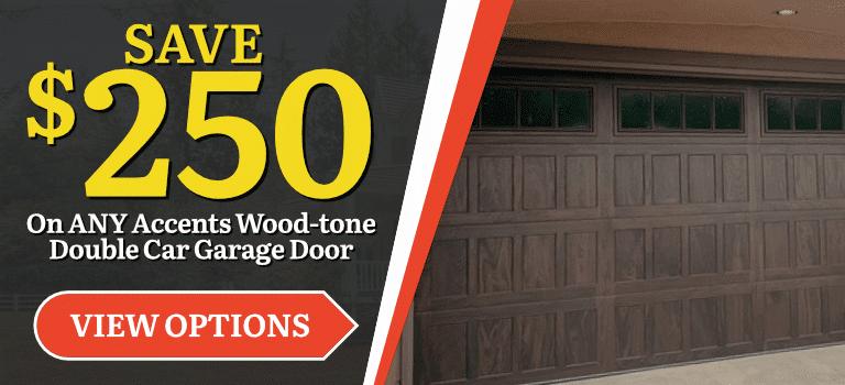 $250 Off ANY Accents Woodtone Garage Door